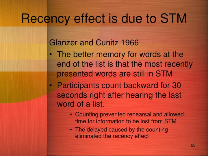 Recency effect is due to STM