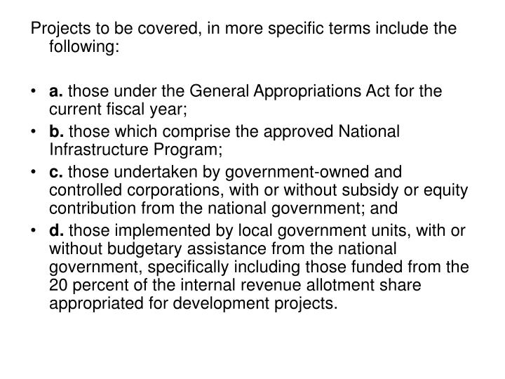Projects to be covered, in more specific terms include the following: