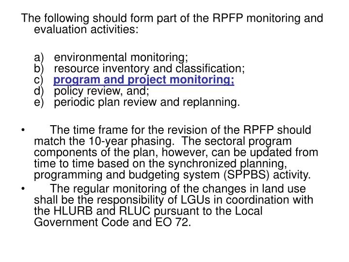 The following should form part of the RPFP monitoring and evaluation activities: