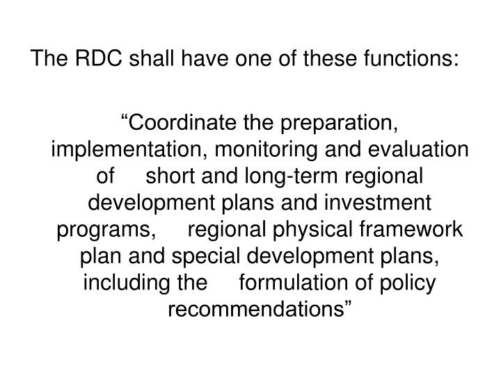 The RDC shall have one of these functions: