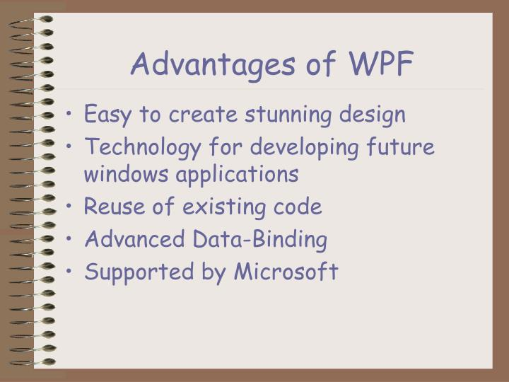 Advantages of WPF
