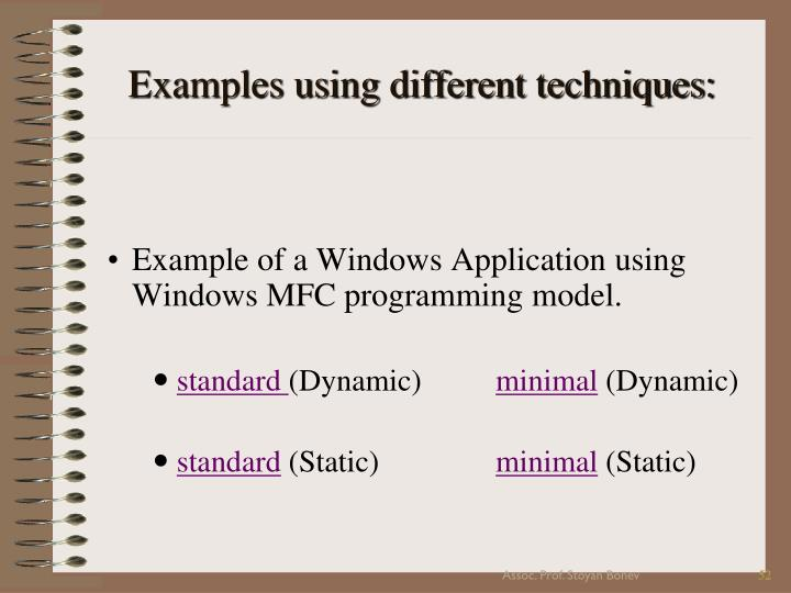 Examples using different techniques:
