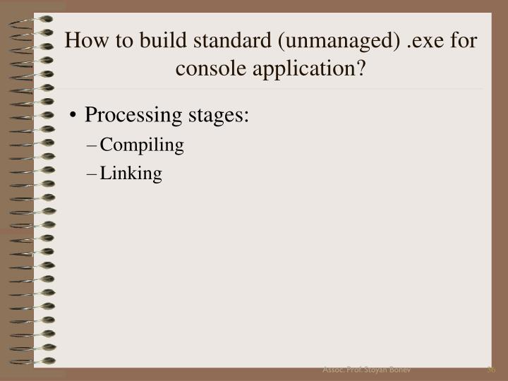 How to build standard (unmanaged) .exe for console application?
