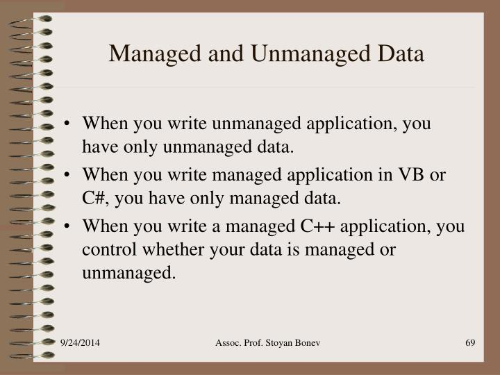 Managed and Unmanaged Data