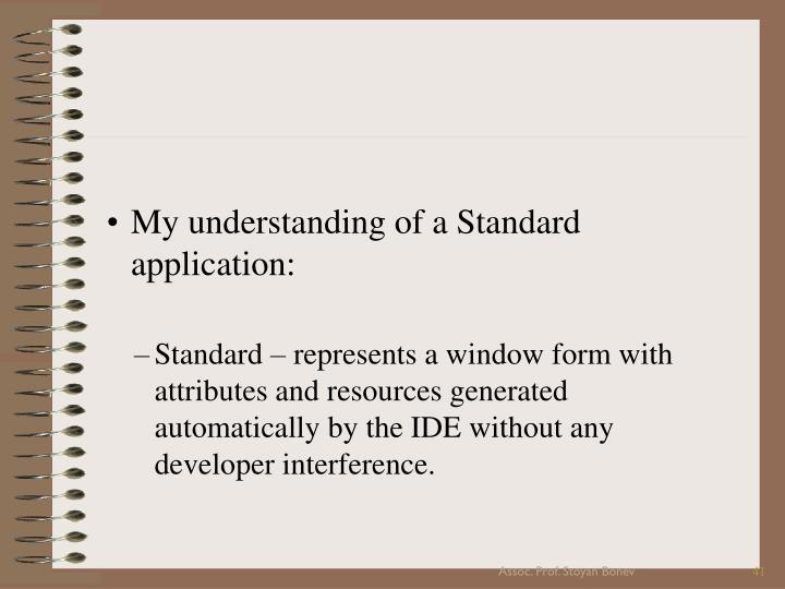 My understanding of a Standard application:
