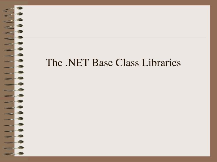 The .NET Base Class Libraries