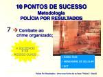 10 pontos de sucesso metodologia pol cia por resultados6