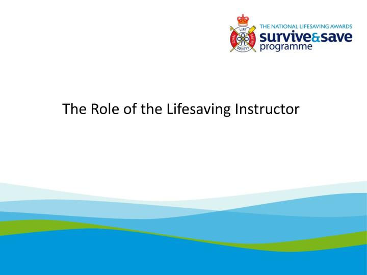 The Role of the Lifesaving Instructor