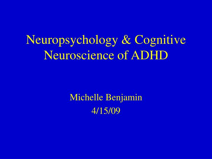 neuropsychology cognitive neuroscience of adhd n.