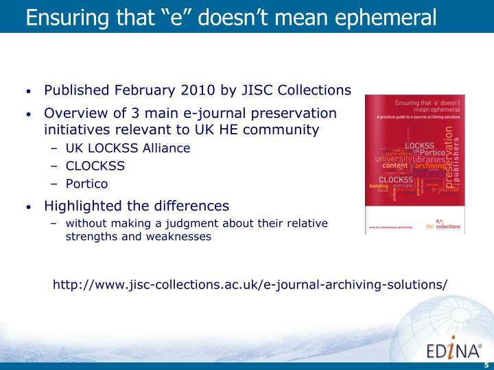 """Ensuring that """"e"""" doesn't mean ephemeral"""