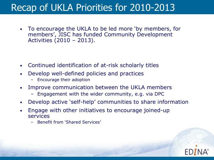 Recap of UKLA Priorities for 2010-2013