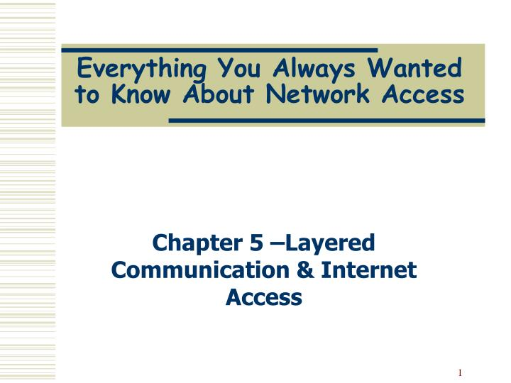 everything you always wanted to know about network access n.
