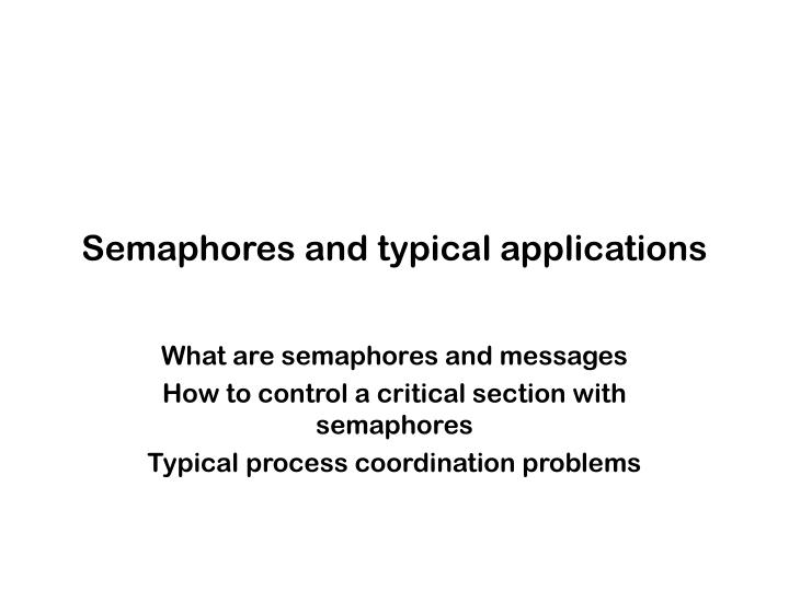 PPT - Semaphores and typical applications PowerPoint