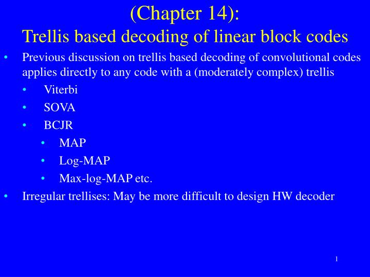 Chapter 14 trellis based decoding of linear block codes