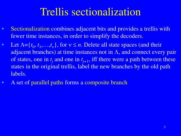 Trellis sectionalization