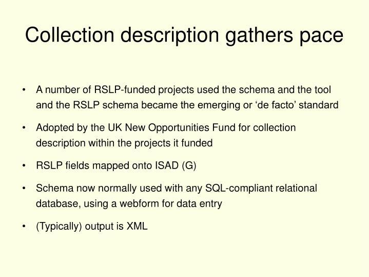 Collection description gathers pace