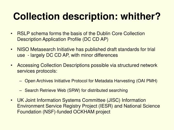 Collection description: whither?