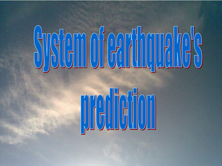 System of earthquake's