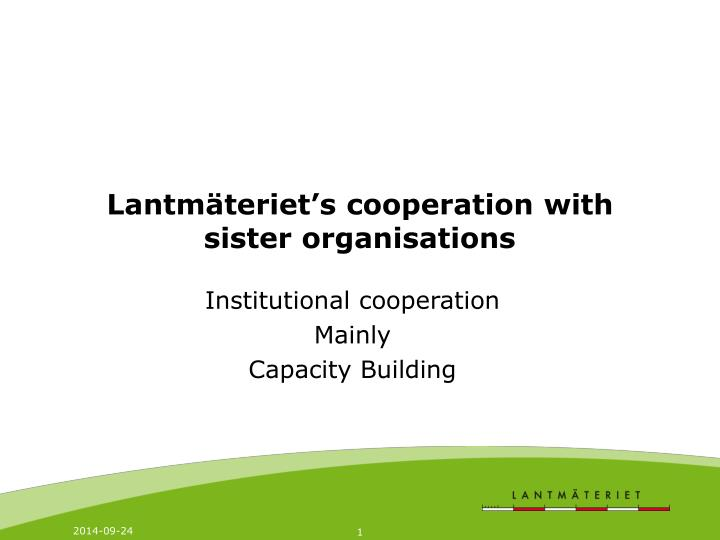 lantm teriet s cooperation with sister organisations n.