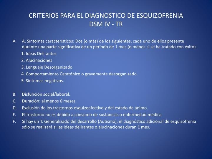 CRITERIOS PARA EL DIAGNOSTICO DE ESQUIZOFRENIA