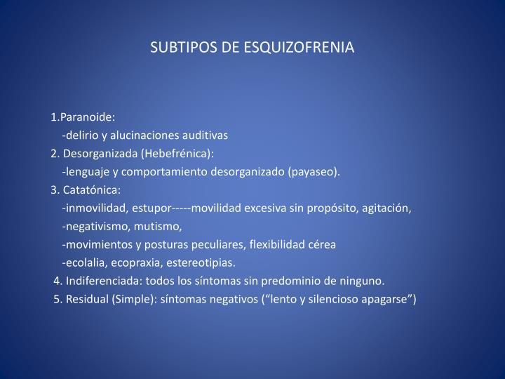 SUBTIPOS DE ESQUIZOFRENIA