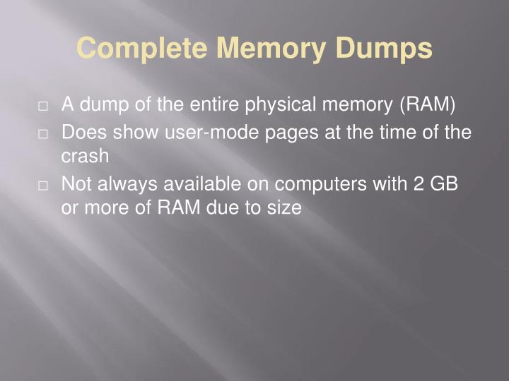 Complete Memory Dumps