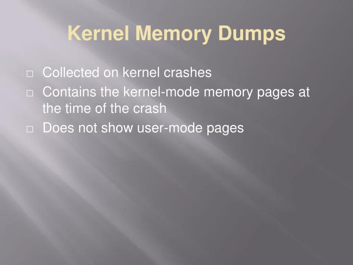Kernel Memory Dumps