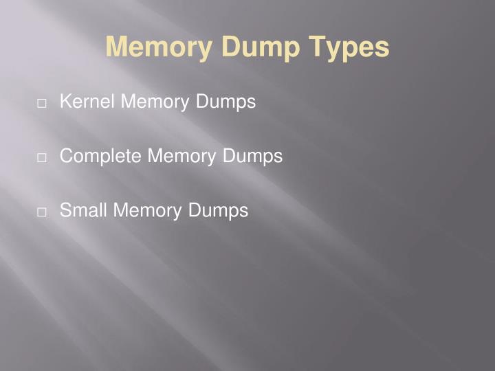 Memory Dump Types