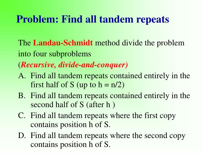 Problem: Find all tandem repeats