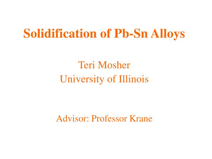 solidification of pb sn alloys n.