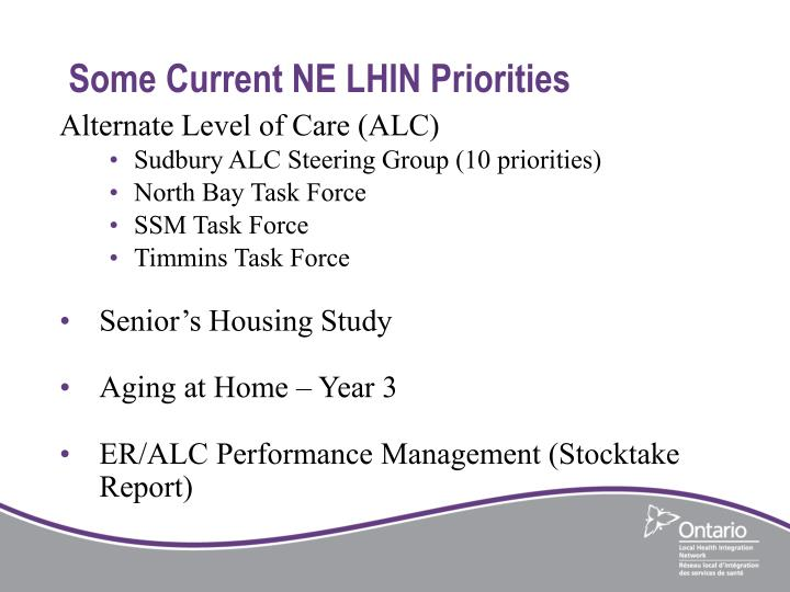 Some Current NE LHIN Priorities
