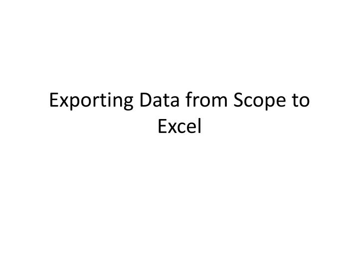 Exporting data from scope to excel