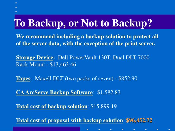 To Backup, or Not to Backup?