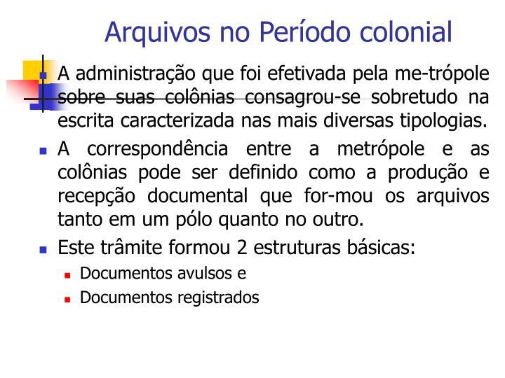 Arquivos no per odo colonial