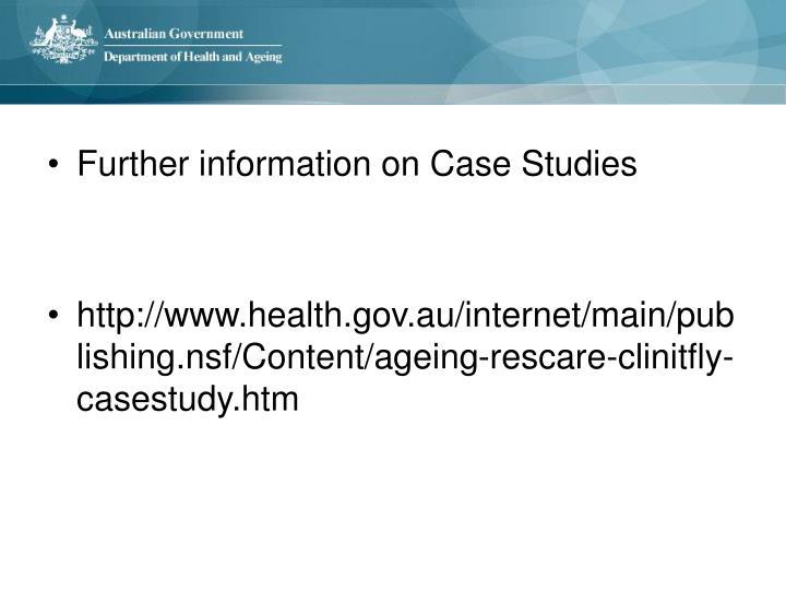 Further information on Case Studies