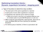 optimizing translation blocks dynamic superblock formation stopping point
