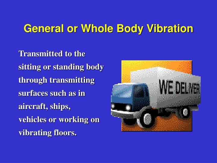 General or Whole Body Vibration