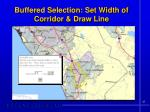 buffered selection set width of corridor draw line