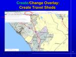 create change overlay create travel sheds