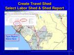 create travel shed select labor shed shed report