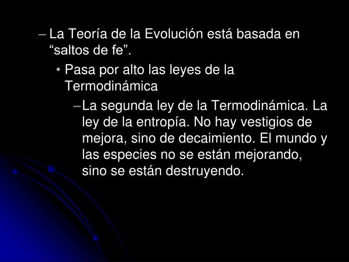 """La Teoría de la Evolución está basada en """"saltos de fe""""."""