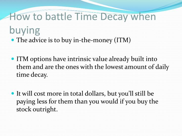 How to battle Time Decay when buying
