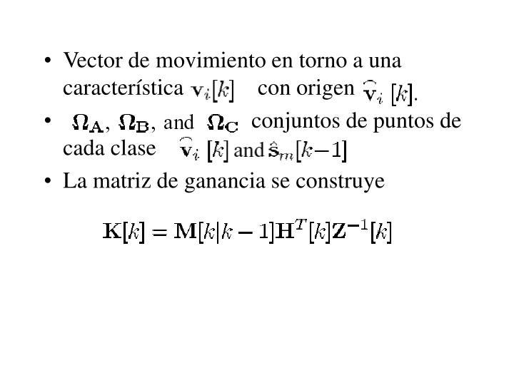 Vector de movimiento en torno a una característica             con origen