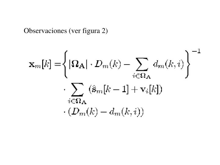Observaciones (ver figura 2)