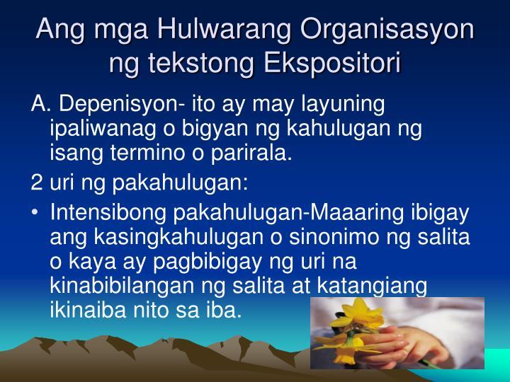 mga huwaran ng organisasyon ng teksto Hulwaran pattern, model mga hulwaran ng organisasyon models of organization hulmahan something that molds huwaran model, example.