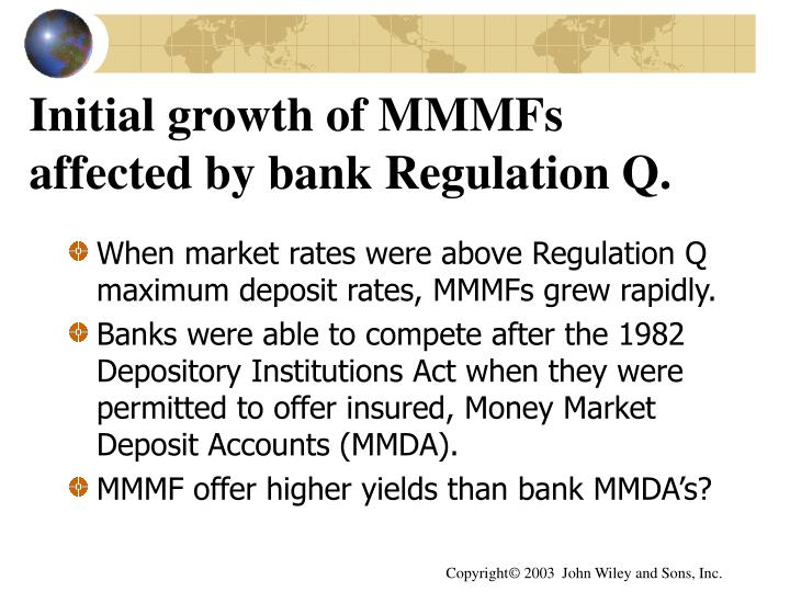 Initial growth of MMMFs affected by bank Regulation Q.