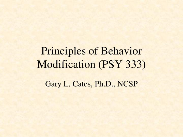 principles of behavior modification psy 333 n.