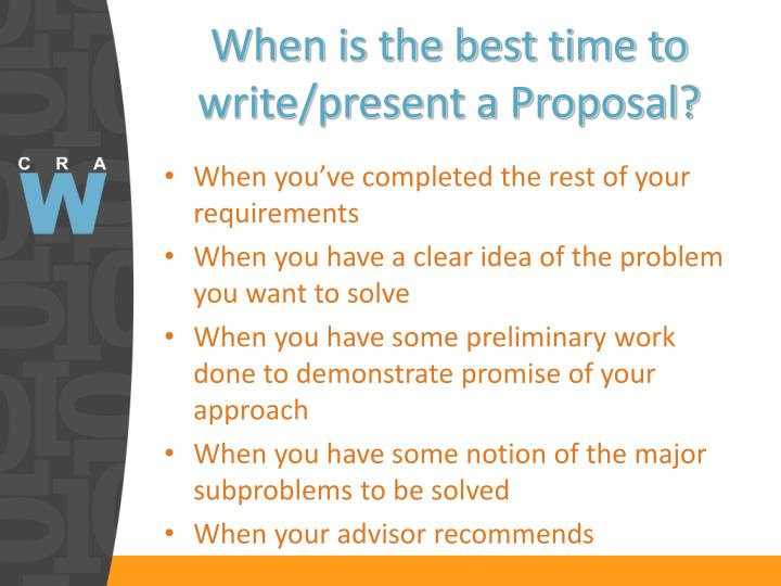 When is the best time to write/present a Proposal?