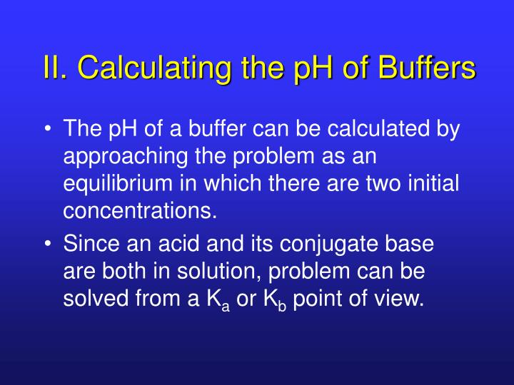 II. Calculating the pH of Buffers