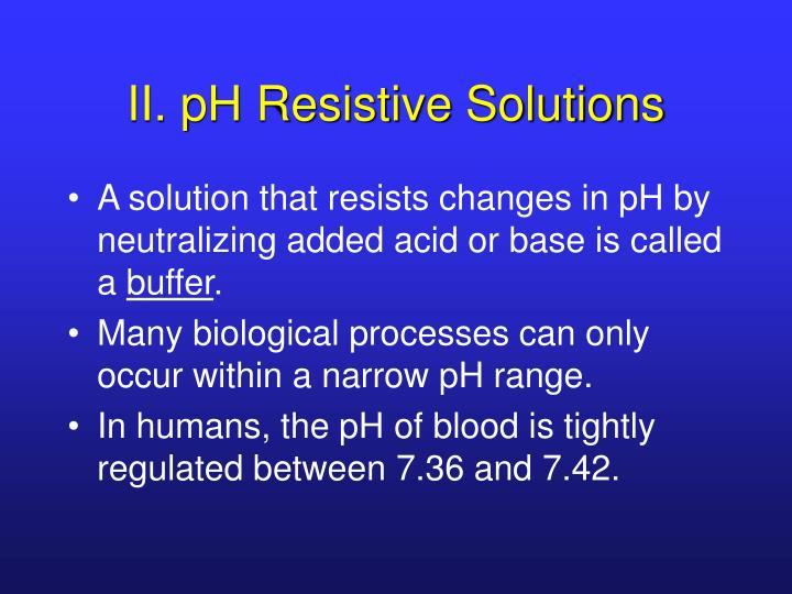 II. pH Resistive Solutions